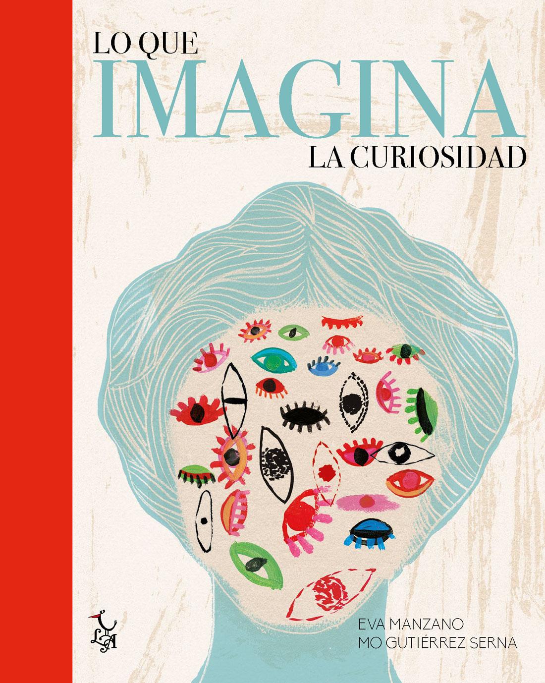 Mónica Gutiérrez: LO QUE IMAGINA LA CURIOSIDAD