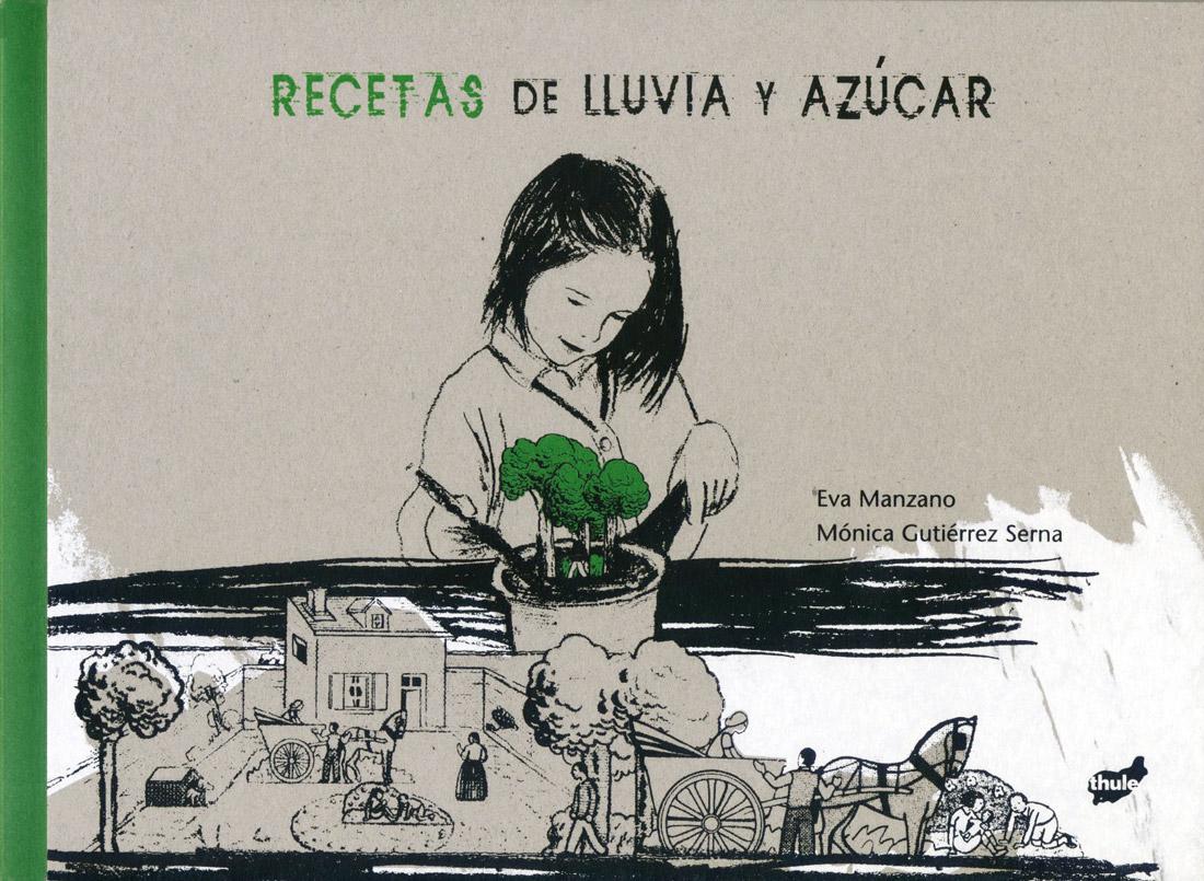 Mónica Gutiérrez: RECETAS DE LLUVIA Y AZÚCAR